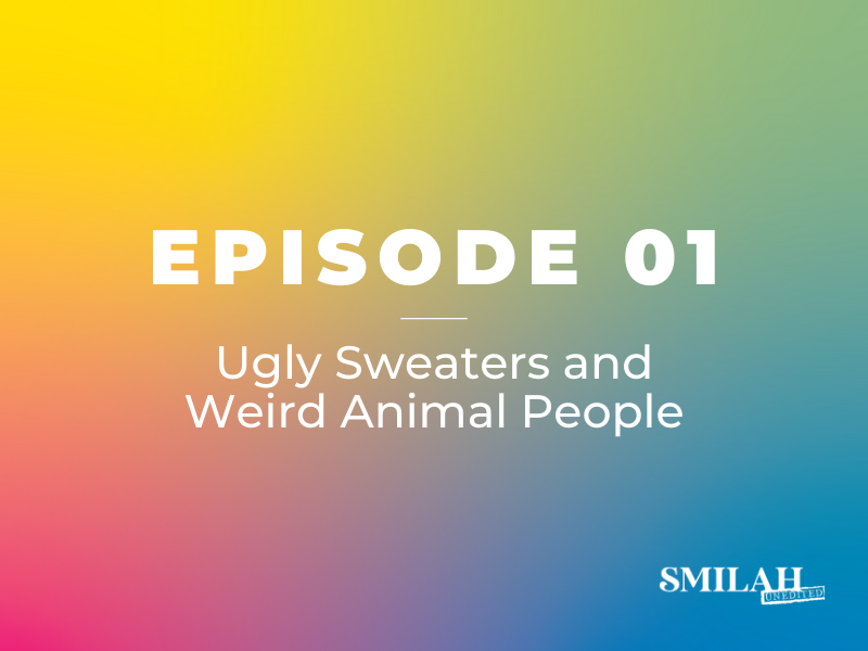 Smilah Unedited Episode 1 | Ugly Sweaters and Weird Animal People
